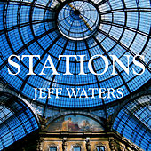 Play & Download Stations by Jeff Waters | Napster