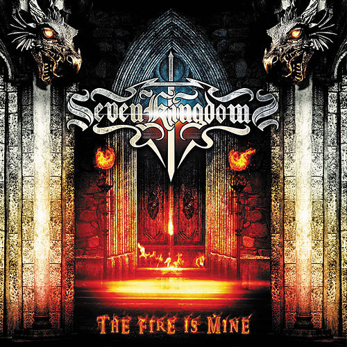 Play & Download The Fire Is Mine by Seven Kingdoms | Napster