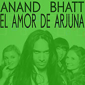 Play & Download El Amor de Arjuna EP by Anand Bhatt | Napster
