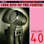 1000 Hits of the Forties, Vol. 40 de Various Artists