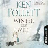Winter der Welt - Die Jahrhundert-Saga von Ken Follett