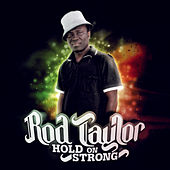 Hold On Strong by Rod Taylor