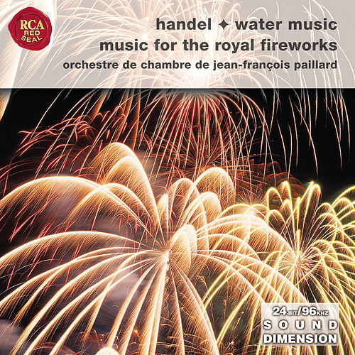 Handel: Water Music Suites; Music For The Royal Fireworks by George Frideric Handel