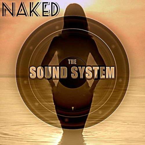 Naked by The Sound System