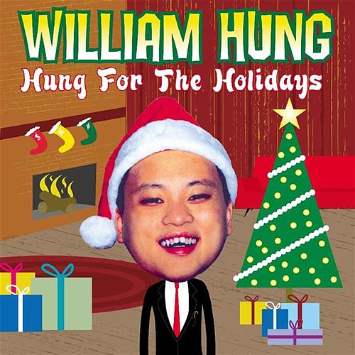 Play & Download Hung For The Holidays by William Hung | Napster