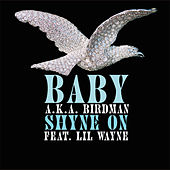 Shyne On by Birdman