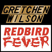 Play & Download Redbird Fever by Gretchen Wilson | Napster