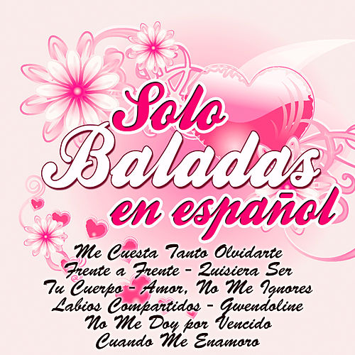 Play & Download Solo Baladas en Español by Various Artists | Napster