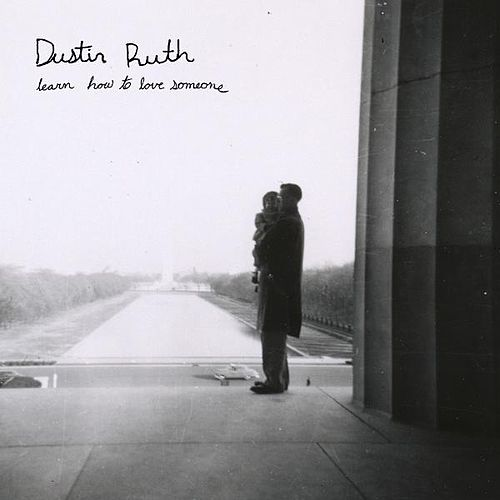 Play & Download Learn How to Love Someone by Dustin Ruth | Napster