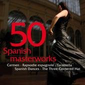50 Spanish Masterworks - Carmen - Rapsodie espagnole - Tarantella - Spanish Dances - The Three-Cornered Hat by Various Artists