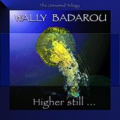 Higher Still ... by Wally Badarou
