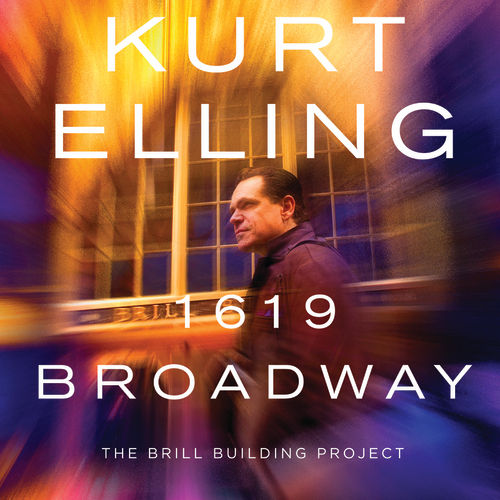 1619 Broadway  ‒ The Brill Building Project von Kurt Elling