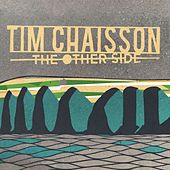 Play & Download The Other Side by Tim Chaisson | Napster