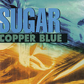 Play & Download Copper Blue (Deluxe Remaster) by Sugar | Napster