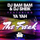 Play & Download The Freak (Album Version) [feat. Ya Yah] by DJ Bam Bam   Napster