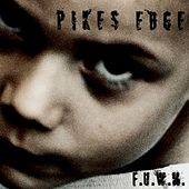 Play & Download F.U.W.M. by Pike´S Edge   Napster