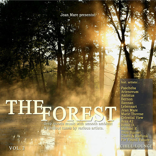Play & Download The Forest Chill Lounge Vol.2 (Deep Moods Music With Smooth Ambient & Chillout Downbeat Tunes Presented By Jean Mare) by Various Artists | Napster