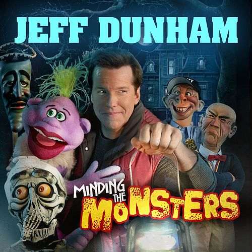 Play & Download Minding The Monsters by Jeff Dunham | Napster