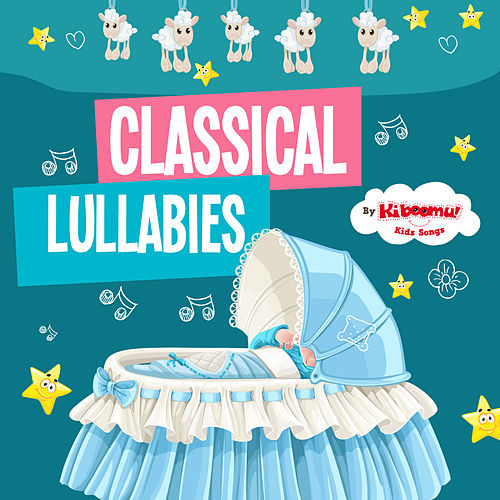 Classical Lullabies by Kidzup