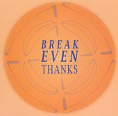 Break Even Thanks by Various Artists