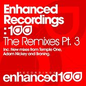 Play & Download Enhanced Recordings: 100 - The Remixes Pt. 3 - Single by Various Artists | Napster