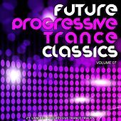 Future Progressive Trance Classics Vol 7 - EP by Various Artists