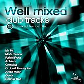 Play & Download Well Mixed Club Tracks - EP by Various Artists | Napster