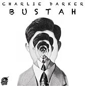 Play & Download Bustah by Charlie Darker | Napster