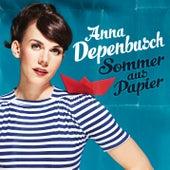 Sommer aus Papier von Anna Depenbusch