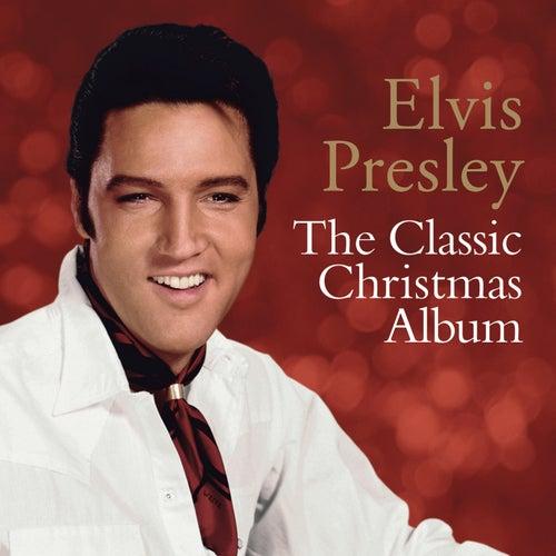The Classic Christmas Album by Elvis Presley