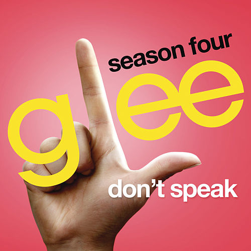 Play & Download Don't Speak (Glee Cast Version) by Glee Cast | Napster