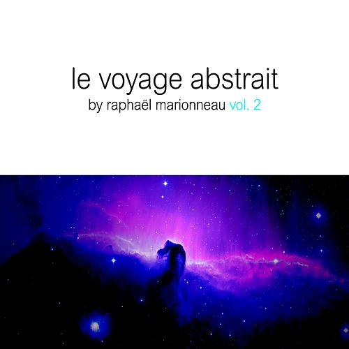 Play & Download Le Voyage Abstrait, Vol. 2 by Various Artists | Napster