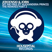 Play & Download Set Me Free (The Remixes Part 2) by Jorn | Napster