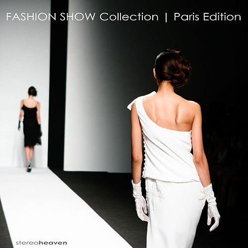 Stereoheaven Pres. Fashion Show Collection - Paris Edition by Various Artists