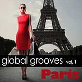 Play & Download Global Grooves Vol. 1 - Paris by Various Artists | Napster