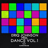Eriq Johnson Pres. Dance Vol. 1 by Various Artists