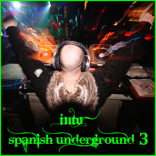 Into Spanish Underground 3 by Various Artists