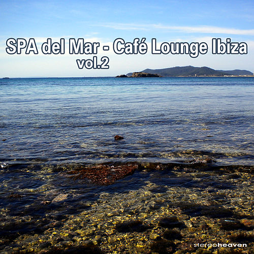Play & Download SPA Del Mar - Café Lounge Ibiza Vol.2 by Various Artists | Napster