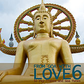 Play & Download From Goa With Love 6 - 50 Psy-Trance & Goa Tunes by Various Artists | Napster