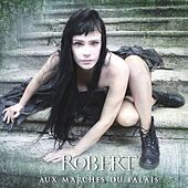 Play & Download Aux marches du palais (10 chants traditionnels français) by Robert | Napster