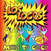 Play & Download Mueve Tu Cu-Cu by Los Locos | Napster
