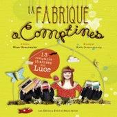 La fabrique à comptines (13 comptines chantées par Luce) by Luce