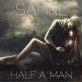 Play & Download Half a Man by Sa-Fire | Napster