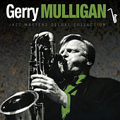 Play & Download Jazz Masters Deluxe Collection: Gerry Mulligan by Various Artists | Napster