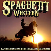 Play & Download Spaghetti Western. Bandas Sonoras de Películas de Vaqueros by Various Artists | Napster
