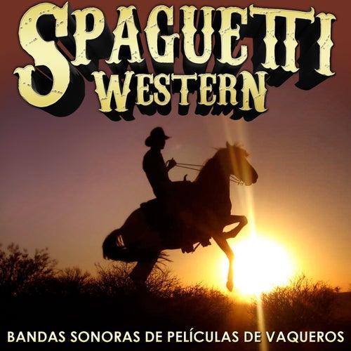 Spaghetti Western. Bandas Sonoras de Películas de Vaqueros by Various Artists
