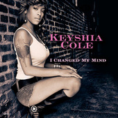 Play & Download I Changed My Mind by Keyshia Cole | Napster