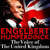 The Voice of the United Kingdom : Engelbert Humperdinck by Engelbert Humperdinck
