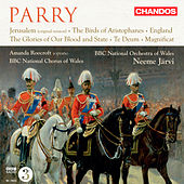 Parry: Jerusalem - The Birds - England - The Glories of Our Blood and State - Te Deum - Magnificat by Various Artists