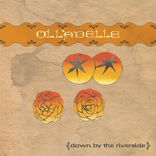 Down By The Riverside by Ollabelle